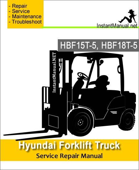 Hyundai Forklift Truck HBF15T-5 HBF18T-5 Service Repair Manual