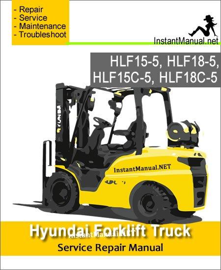 Hyundai Forklift Truck HLF15-5 HLF18-5 HLF15C-5 HLF18C-5 Service Repair Manual