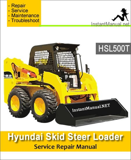 Hyundai Skid Steer Loader HSL500T Service Repair Manual