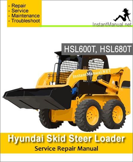 Hyundai Skid Steer Loader HSL600T HSL680T Service Repair Manual