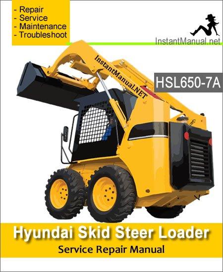 Hyundai Skid Steer Loader HSL650-7A Service Repair Manual