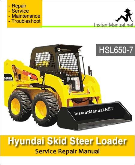 Hyundai Skid Steer Loader HSL650-7 Service Repair Manual