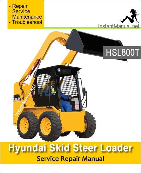 Hyundai Skid Steer Loader HSL800T Service Repair Manual