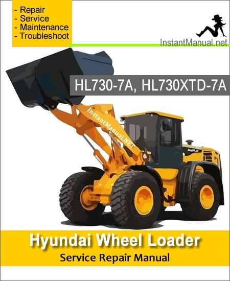 Hyundai Wheel Loader HL730-7A HL730XTD-7A Service Repair Manual