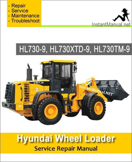 Hyundai Wheel Loader HL730-9 HL730XTD-9 HL730TM-9 Service Repair Manual
