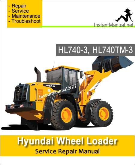 Hyundai Wheel Loader HL740-3 HL740TM-3 Service Repair Manual
