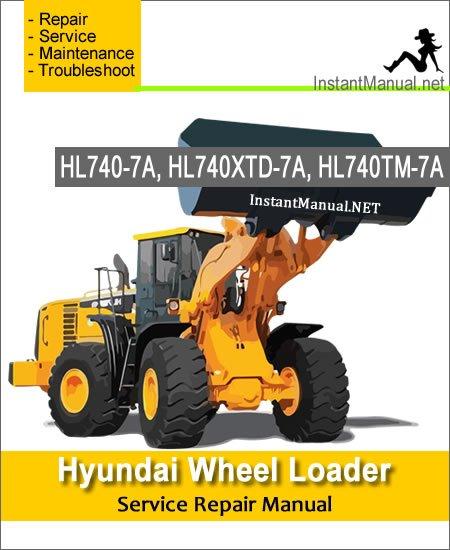 Hyundai Wheel Loader HL740-7A HL740XTD-7A HL740TM-7A Service Repair Manual