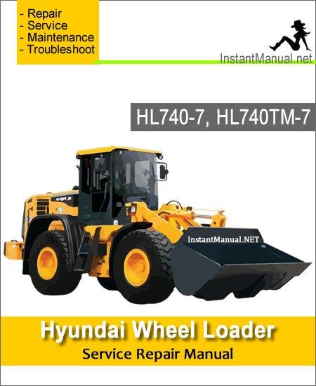 Hyundai Wheel Loader HL740-7 HL740TM-7 Service Repair Manual