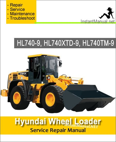 Hyundai Wheel Loader HL740-9 HL740XTD-9 HL740TM-9 Service Repair Manual