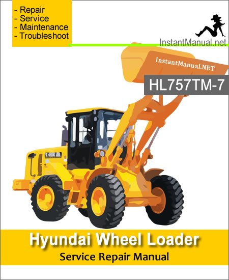 Hyundai Wheel Loader HL757TM-7 Service Repair Manual