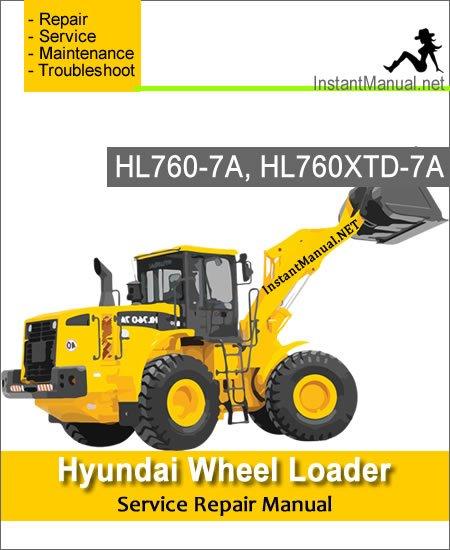 Hyundai Wheel Loader HL760-7A HL760XTD-7A Service Repair Manual