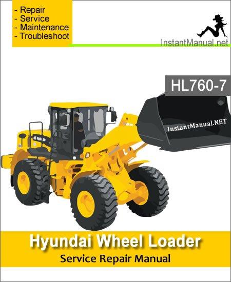 Hyundai Wheel Loader HL760-7 Service Repair Manual
