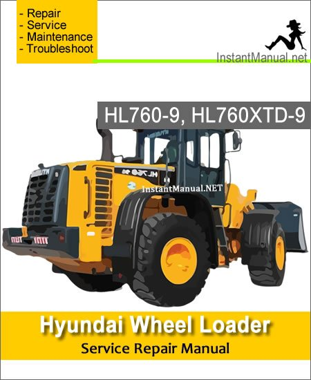 Hyundai Wheel Loader HL760-9 HL760XTD-9 Service Repair Manual