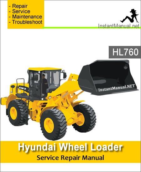 Hyundai Wheel Loader HL760 Service Repair Manual
