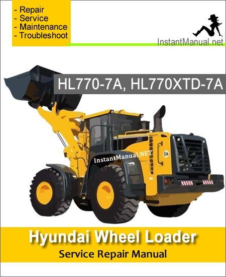 Hyundai Wheel Loader HL770-7A HL770XTD-7A Service Repair Manual