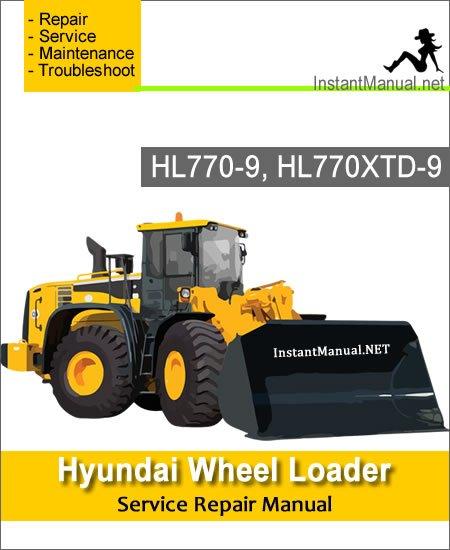 Hyundai Wheel Loader HL770-9 HL770XTD-9 Service Repair Manual