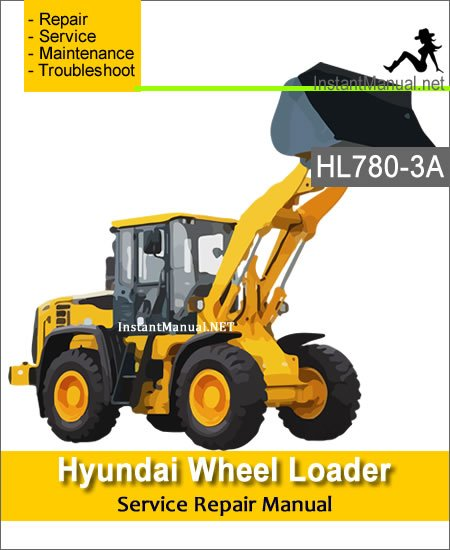 Hyundai Wheel Loader HL780-3A Service Repair Manual