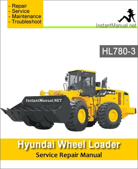 Hyundai Wheel Loader HL780-3 Service Repair Manual
