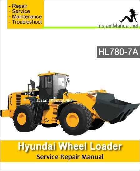 Hyundai Wheel Loader HL780-7A Service Repair Manual