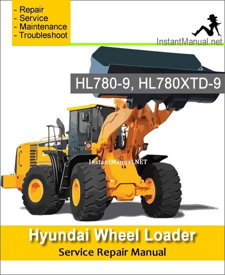Hyundai Wheel Loader HL780-9 HL780XTD-9 Service Repair Manual