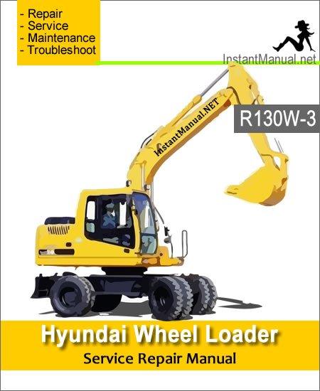 Hyundai Wheel Excavator R130W-3 Service Repair Manual