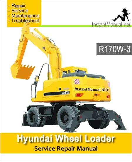 Hyundai Wheel Excavator R170W-3 Service Repair Manual
