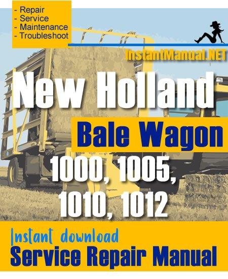 New Holland 1000 1005 1010 1012 Bale Wagon Service Repair Manual