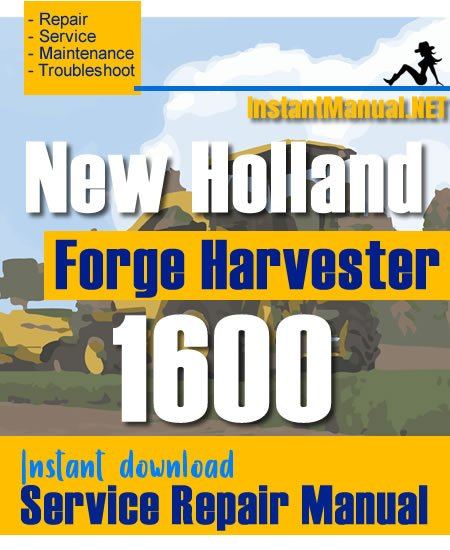 New Holland 1600 Forge Harvester Service Repair Manual