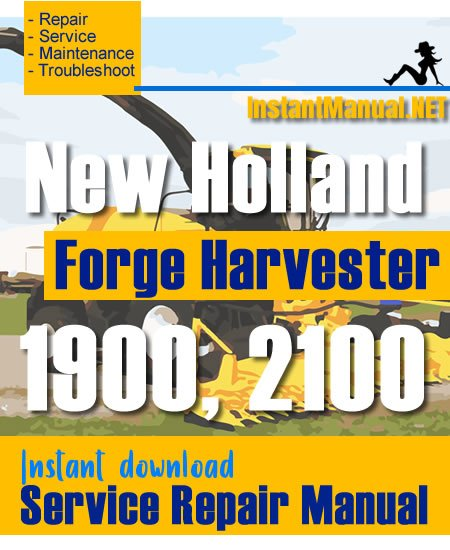New Holland 1900, 2100 Forge Harvester Service Repair Manual