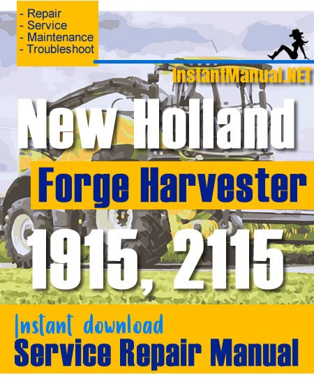 New Holland 1915, 2115 Forge Harvester Service Repair Manual