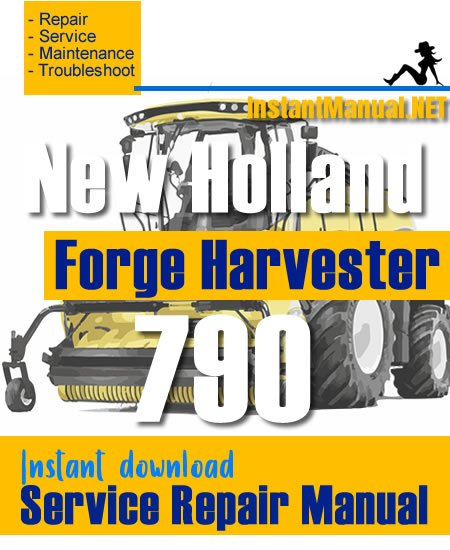 New Holland 790 Forge Harvester Service Repair Manual