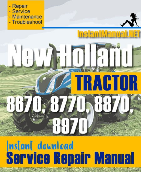 New Holland 8670, 8770, 8870, 8970 Tractor Service Repair Manual