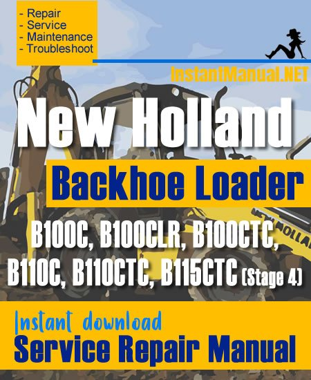 New HollandNew Holland B100C B100CLR B100CTC B110C B110CTC B115CTC (Stage 4) Backhoe Loader Service Repair Manual