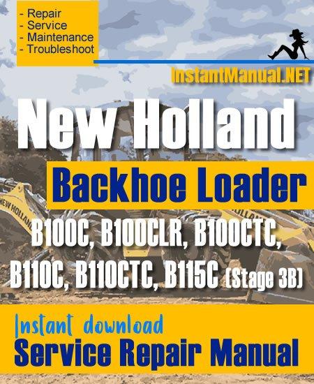 New Holland B100C B100CLR B100CTC B110C B110CTC B115C (Stage 3B) Backhoe Loader Service Repair Manual