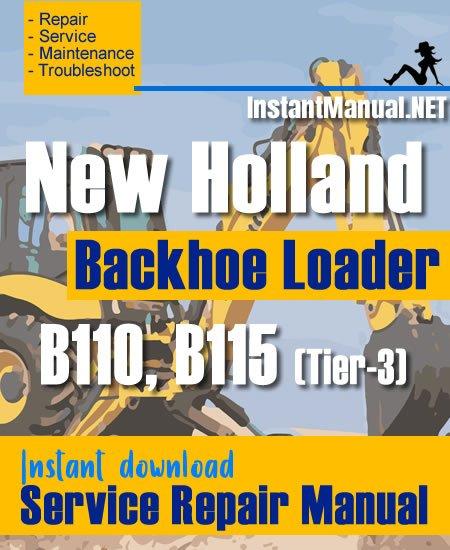 New Holland B110 B115 (Tier-3) Backhoe Loader Service Repair Manual
