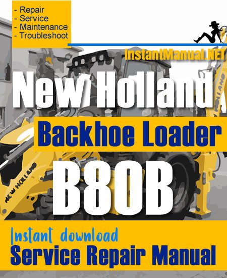 New HollandNew Holland B80B Backhoe Loader Service Repair Manual