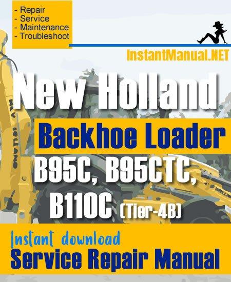New Holland B95C B95CTC B110C (Tier-4B) Backhoe Loader Service Repair Manual