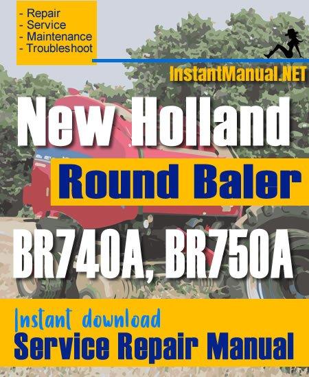 New Holland BR740A BR750A Round Baler Service Repair Manual