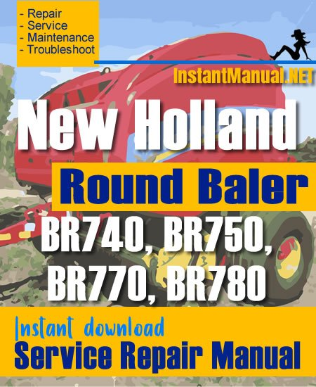 New Holland BR740 BR750 BR770 BR780 Round Baler Service Repair Manual