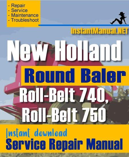 New Holland BR740 BR750 Round Baler Service Repair Manual