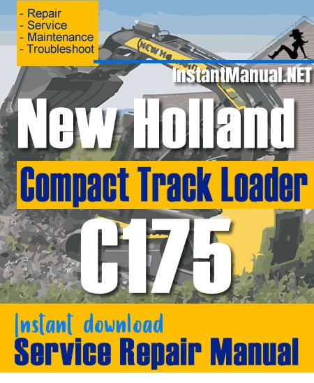 New Holland C175 Compact Track Loader Service Repair Manual