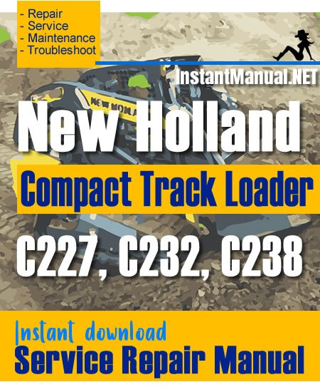 New Holland C227 C232 C238 Compact Track Loader Service Repair Manual