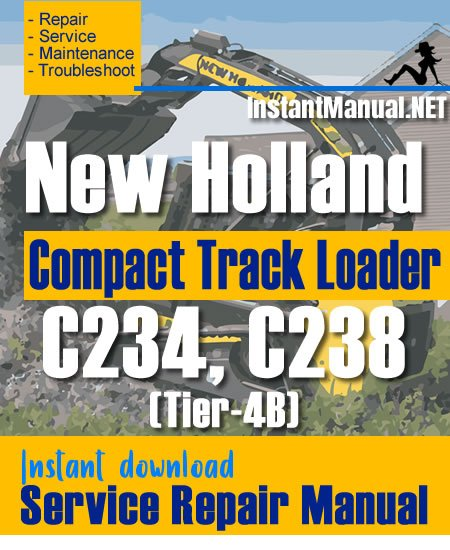 New Holland C234 C238 (Tier-4B) Compact Track Loader Service Repair Manual