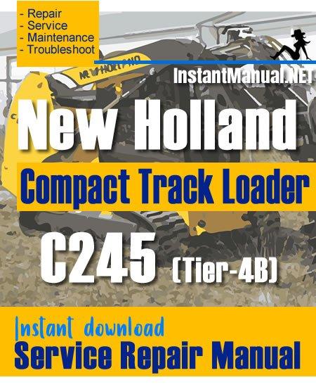 New Holland C245 (Tier-4B) Compact Track Loader Service Repair ManualService Repair Manual