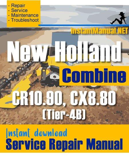 New Holland CR10.90, CX8.80 (Tier-4B) Combine Service Repair Manual