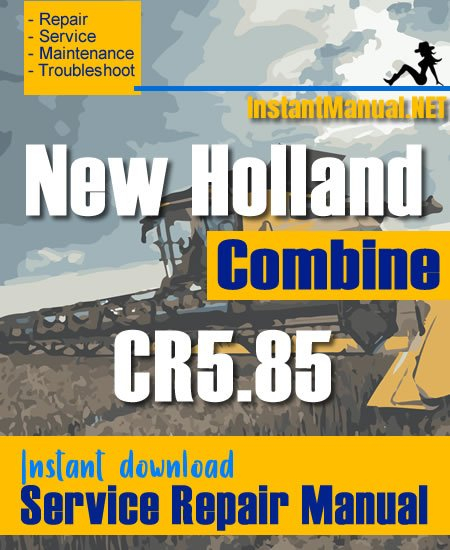 New Holland CR5.85 Combine Service Repair Manual
