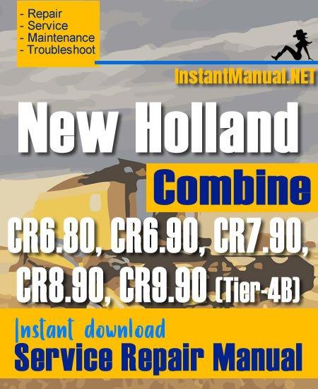 New Holland CR6.80, CR6.90, CR7.90, CR8.90, CR9.90 (Tier-4B) Combine Service Repair Manual