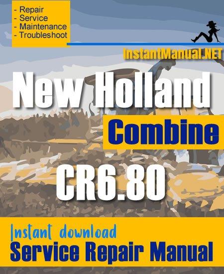 New Holland CR6.80 Combine Service Repair Manual