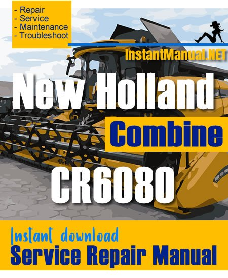 New Holland CR6080 Combine Service Repair Manual