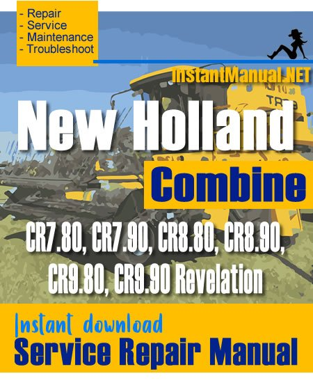 New Holland CR7.80, CR7.90, CR8.80, CR8.90, CR9.80, CR9.90 Revelation Combine Service Repair Manual